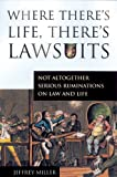 Where There's Life, There's Lawsuits, Jeffrey Miller, 1550225014