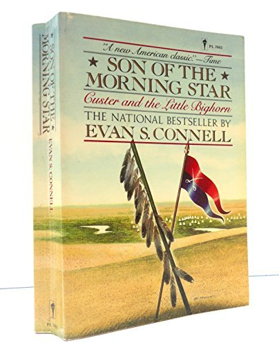 Son of the Morning Star by Evan S Connell (1985-08-01) ()