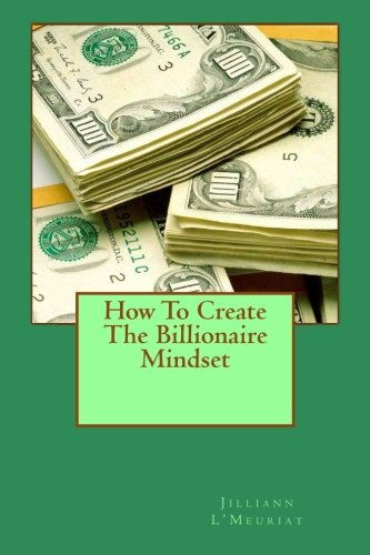 Download How To Create The Billionaire Mindset ebook