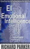 img - for Emotional Intelligence: A Quick and Practical Guide to Build Your Emotional Intelligence and Start Applying It Now. (Communication Skills, Soft Skills, ... People Skills, Leadership Books Series) book / textbook / text book