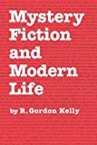 Mystery Fiction and Modern Life, Kelly, R. Gordon, 1617037486