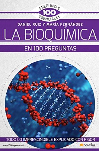 La Bioquímica en 100 preguntas (Spanish Edition) by [María Fernández Organista, Daniel