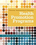 Planning, Implementing, and Evaluating Health Promotion Programs 6th Edition