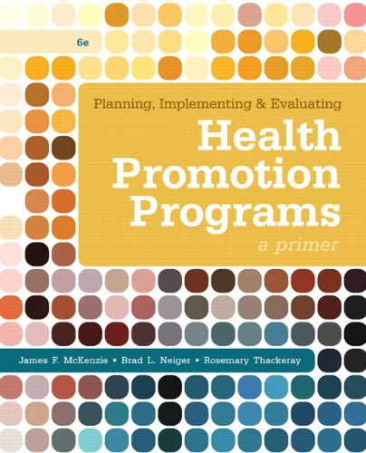 Planning, Implementing, & Evaluating Health Promotion Programs: A Primer (6th Edition)