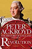 Revolution: A History of England Volume IV (The History of England, Band 4)