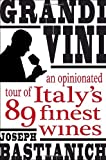 Image of Grandi Vini: An Opinionated Tour of Italy's 89 Finest Wines