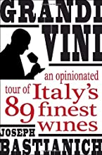 Grandi Vini: An Opinionated Tour of Italy's 89 Finest Wines
