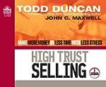 High Trust Selling: Make More Money i...