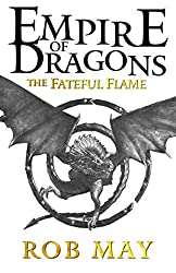 The Fateful Flame (A Prelude to Empire of Dragons)
