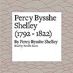 Percy Bysshe Shelley (1792 - 1822) | Percy Bysshe Shelley