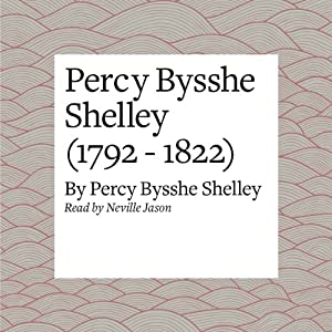 Percy Bysshe Shelley (1792 - 1822) Audiobook