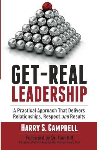 Get Real Leadership Practical Approach Relationships