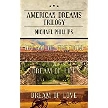 American Dreams Trilogy: Dream of Freedom, Dream of Life, Dream of Love