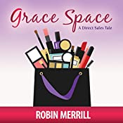 Grace Space: A Direct Sales Tale | Robin Merrill