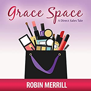 Grace Space: A Direct Sales Tale Audiobook