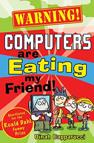 book cover of Computers are Eating My Friend!