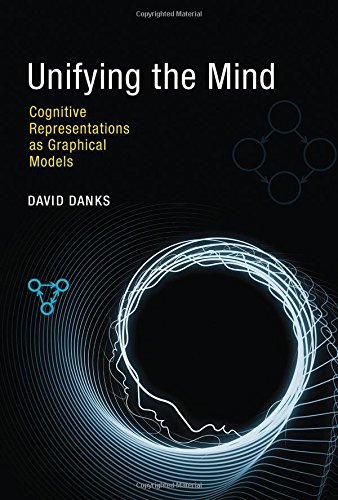 Unifying the Mind: Cognitive Representations as Graphical Models (MIT Press)