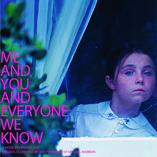 Me and You and Everyone We Know (Original Motion Picture Soundtrack)