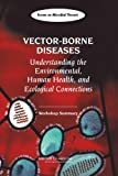 img - for Vector-Borne Diseases: Understanding the Environmental, Human Health, and Ecological Connections: Workshop Summary book / textbook / text book