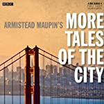 Armistead Maupin's More Tales of the City (BBC Radio 4 Drama) | Armistead Maupin,Bryony Lavery