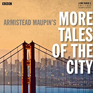 Armistead Maupin's More Tales of the City (BBC Radio 4 Drama) Audiobook