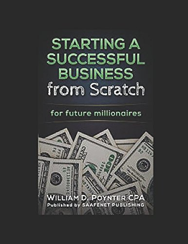 Starting a Successful Business from Scratch: for future millionaires