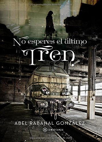 Download No esperes el último tren (Spanish Edition) pdf epub