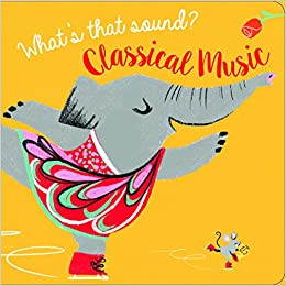 What's That Sound? Classical Music (Musical Sound Book