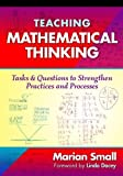 img - for Teaching Mathematical Thinking: Tasks and Questions to Strengthen Practices and Processes book / textbook / text book