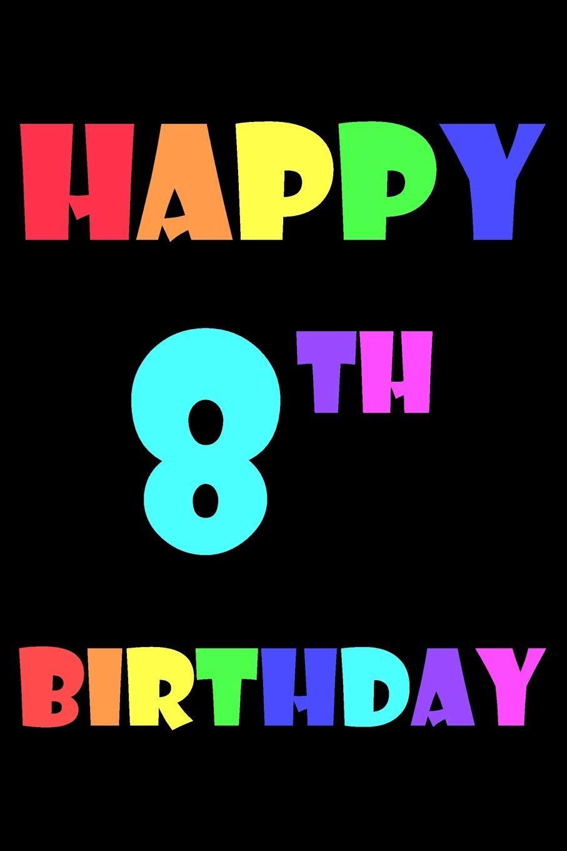Happy 8th Birthday: Blank Lined Journal, Happy Birthday Sketchbook ...