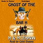 Ghost of the Bar H | M. M. Lehman