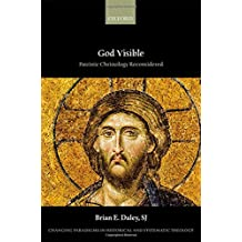 God Visible: Patristic Christology Reconsidered