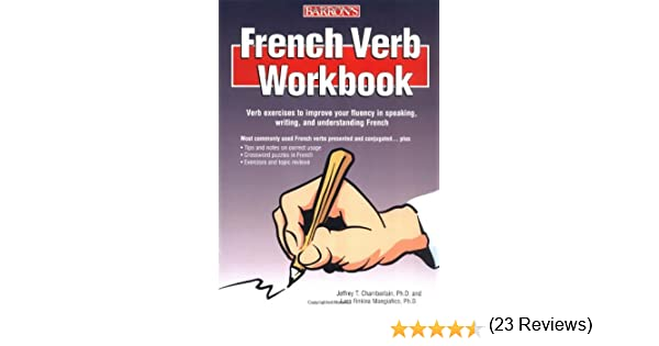 Amazon.com: French Verb Workbook (9780764132414): Jeffrey T ...