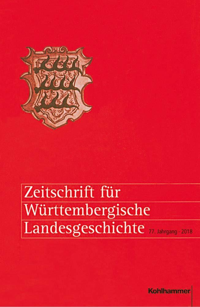Zeitschrift Fur Wurttembergische Landesgeschichte: 77. Jahrgang 2018 (German Edition) pdf epub