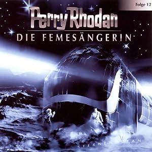 Die Femesängerin (Perry Rhodan Sternenozean 12) Hörspiel
