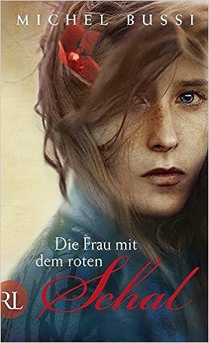 Amazon Fr Die Frau Mit Dem Roten Schal Michel Bussi
