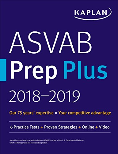 ASVAB Prep Plus 2018-2019: 6 Practice Tests + Proven Strategies + Online + Video (Kaplan Test Prep)