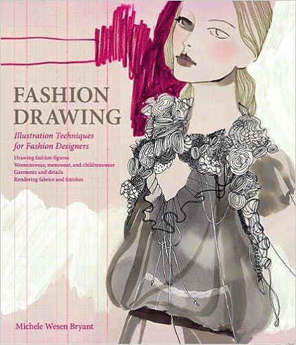 Fashion Drawing Illustration Techniques For Fashion Designers Wesen Bryant Michele 9780135094242 Amazon Com Books