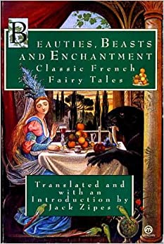 beauties beasts and enchantment classic french fairy