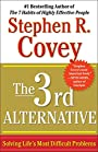 The 3rd Alternative: Solving Life's Most Difficult Problems