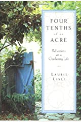 Four Tenths of an Acre: Reflections on a Gardening Life Hardcover