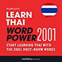Learn Thai - Word Power 2001 Audiobook by  Innovative Language Learning Narrated by  ThaiPod101.com