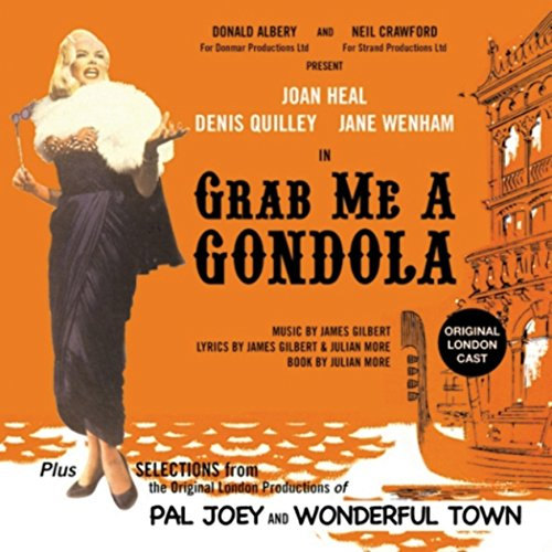Grab Me a Gondola (plus Selections from Wonderful Town and Pal (Gondola Rock)