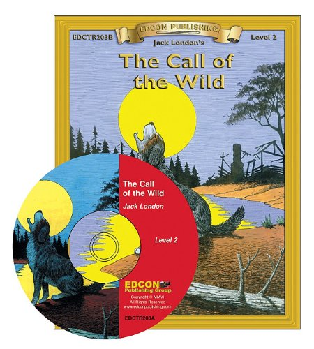 The Call of the Wild Read Along: Bring the Classics to Life Book and Audio CD Level 2 [With CD]