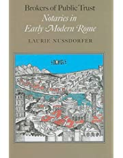 Brokers of Public Trust: Notaries in Early Modern Rome
