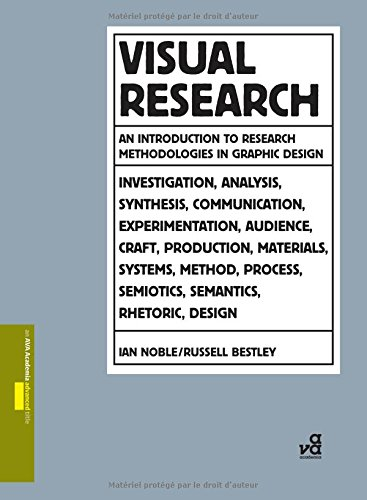 Visual Research: An Introduction to Research Methodologies in Graphic Design (Required Reading Range)