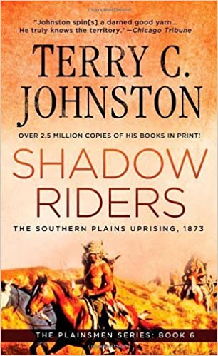 Shadow Riders: The Southern Plains Uprising: Southern Plains Uprising, 1873 (Plainsmen Series) by Johnston, C., Terry (2012) Mass Market