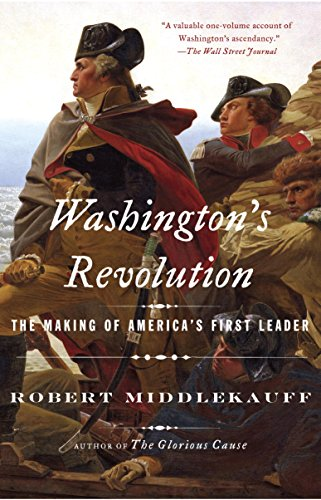 Washington's Revolution: The Making of America's First Leader by [Middlekauff, Robert]