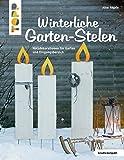 Winterliche Garten-Stelen (kreativ.kompakt.): Holzdekorationen für Garten und Eingangsbereich