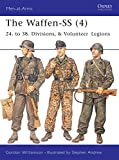 The Waffen-SS (4): 24. to 38. Divisions, & Volunteer Legions (Men-at-Arms) (v. 4)